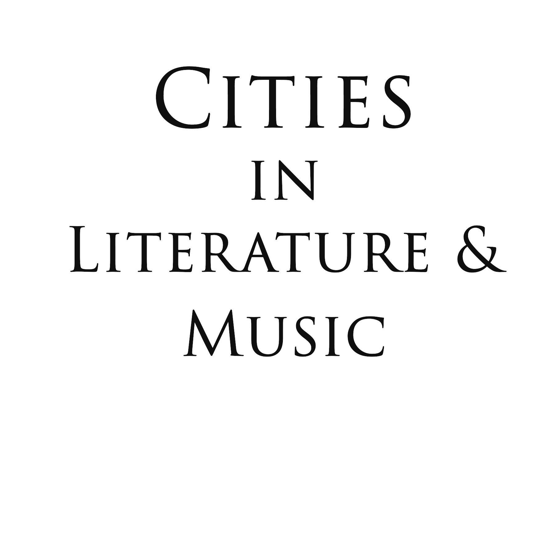 Cities in Literature and Music Autumn - Winter 2018