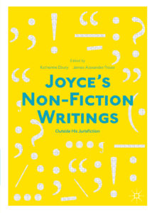 An 'In Conversation' Event and Book Launch: Joyce's Non-Fiction Writings: Outside His Jurisfiction Palgrave 2018